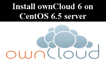 Photo of Install ownCloud 6 on CentOS 6.5 linux