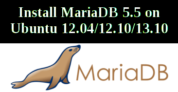 Photo of Install MariaDB in Ubuntu 12.04/12.10/13.10