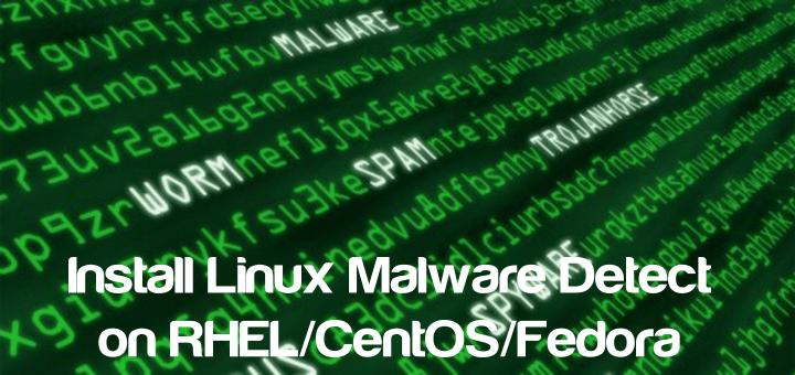 Install Linux Malware Detect (LMD) on RHEL/CentOS/Fedora Linux