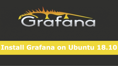 Photo of How To Install Grafana Monitoring Tool on Ubuntu 18.04/18.10