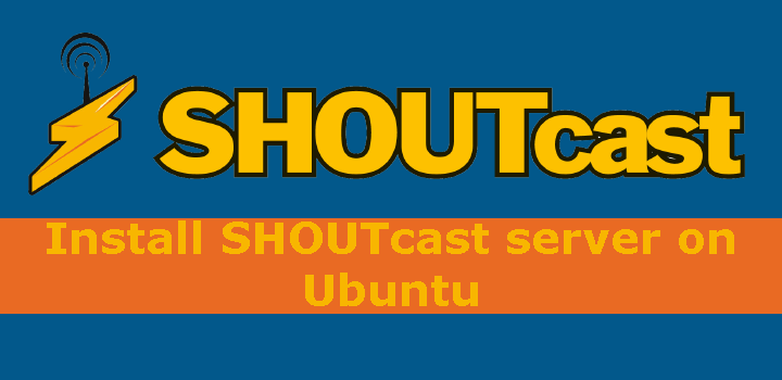 How to Install Shoutcast Server on Ubuntu 18.04 LTS