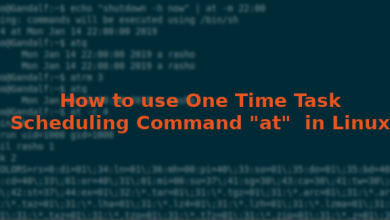 "Photo of How to use One Time Task Scheduling Command ""at""  in Linux"