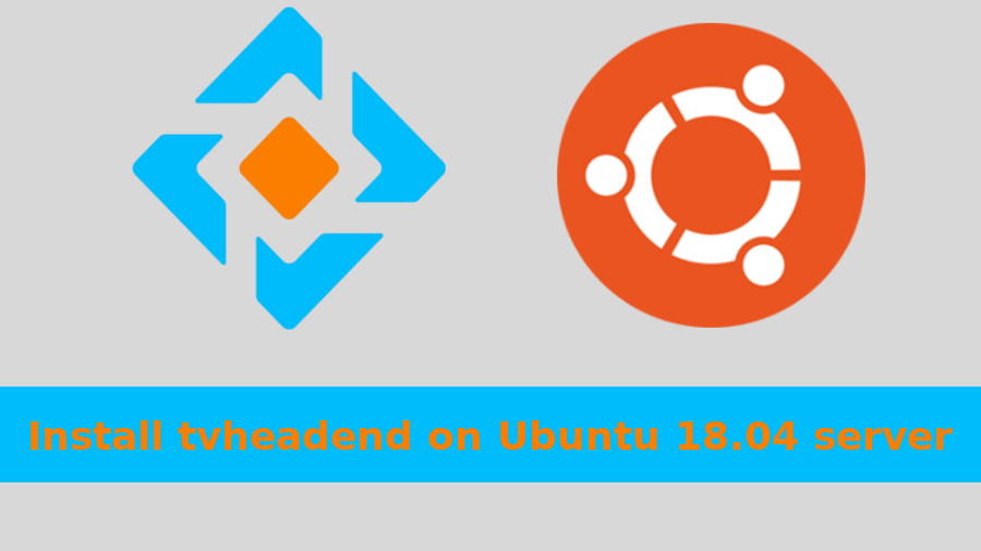 Install tvheadend on Ubuntu 18 04 server | LinTut
