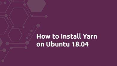 Photo of How to Install Yarn on Ubuntu 18.04