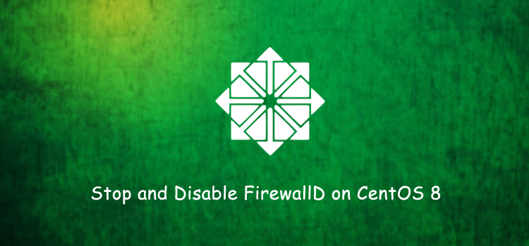 How to stop and disable firewall on CentOS 8