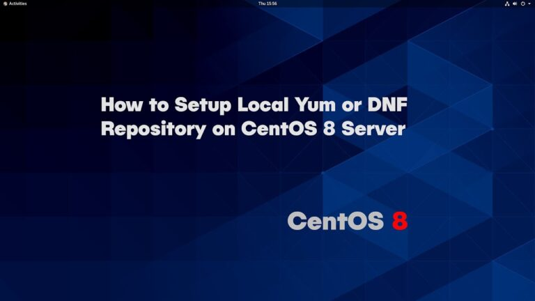 Photo of How to Setup Local Yum/DNF Repository on CentOS 8 Server